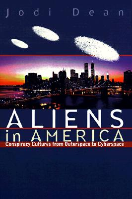 Image for Aliens in America: Conspiracy Cultures from Outerspace to Cyberspace