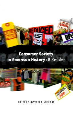Image for Consumer Society in American History: A Reader