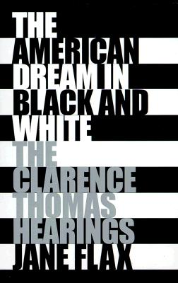 Image for The American Dream in Black and White: The Clarence Thomas Hearings