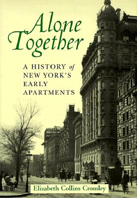 Image for Alone Together: A History of New York's Early Apartments