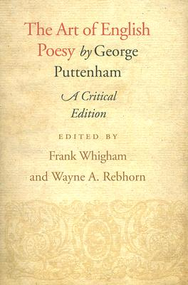 The Art of English Poesy, Critical Edition, Puttenham, George