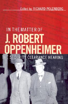 Image for In the Matter of J. Robert Oppenheimer: The Security Clearance Hearing (Cornell Paperbacks)