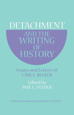 Image for Detachment and the Writing of History: Essays and Letters