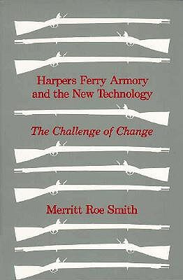 Image for Harpers Ferry Armory and the New Technology: The Challenge of Change
