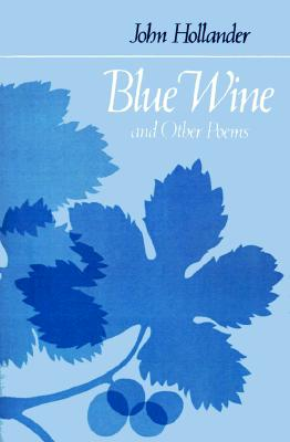Image for Blue Wine and Other Poems (Johns Hopkins: Poetry and Fiction)