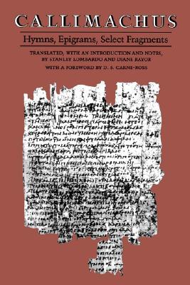 Callimachus: Hymns, Epigrams, Select Fragments, Callimachus