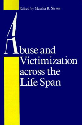 Abuse and Victimization across the Life Span (Contemporary Medicine and Public Health)