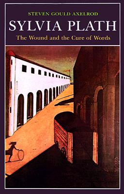 Image for Sylvia Plath: The Wound and the Cure of Words