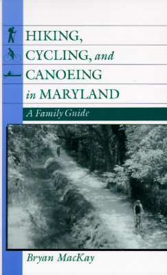 Image for Hiking, Cycling, and Canoeing in Maryland: A Family Guide