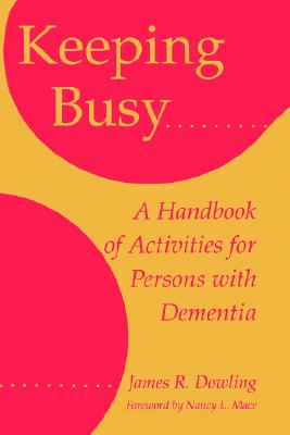 Image for Keeping Busy: A Handbook of Activities for Persons with Dementia