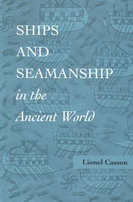Ships and Seamanship in the Ancient World, Casson, Lionel