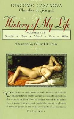 Image for HISTORY OF MY LIFE: VOLUMES 7 & 8GRENOBLE / GENOA / MUNICH / TURIN / MILAN TRANSLATED BY WILLARD R. TRASK