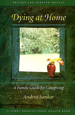 Image for Dying at Home: A Family Guide for Caregiving (Johns Hopkins Press Health Book)