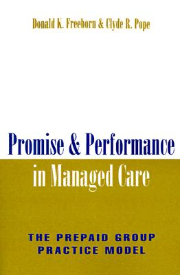 Image for Promise and Performance in Managed Care: The Prepaid Group Practice Model