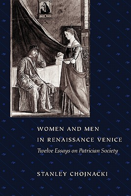 Image for Women and Men in Renaissance Venice: Twelve Essays on Patrician Society