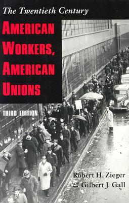 Image for American Workers, American Unions: The Twentieth Century (The American Moment)