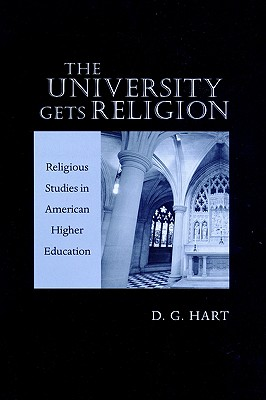 Image for The University Gets Religion: Religious Studies in American Higher Education