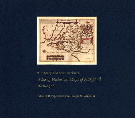 Image for The Maryland State Archives Atlas of Historical Maps of Maryland, 1608-1908