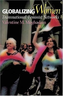 Image for Globalizing Women: Transnational Feminist Networks (Themes in Global Social Change)
