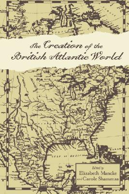 The Creation of the British Atlantic World (Anglo-America in the Transatlantic World)