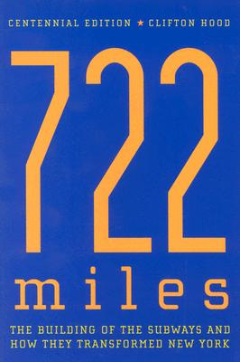 Image for 722 Miles: The Building of the Subways and How They Transformed New York