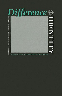 Image for Difference and Identity: A Special Issue of Literature and Medicine