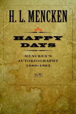 Image for Happy Days: Mencken's Autobiography: 1880-1892 (Bumcombe Collection)