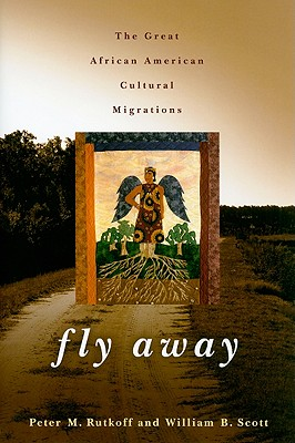 Image for Fly Away: The Great African American Cultural Migrations