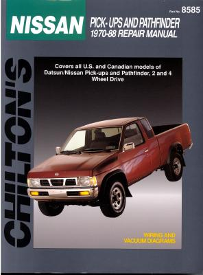 Nissan Pick-ups and Pathfinders, 1970-88 (Chilton Total Car Care Series Manuals), Chilton