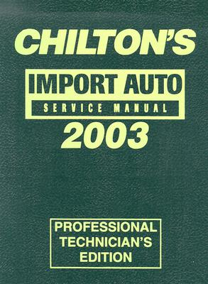 Image for Chilton's Import Service Manual, 1999-2003 - Annual Edition (Chilton Service Manuals)