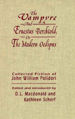 The Vampyre and Ernestus Berchtold; or, The Modern Oedipus:, Polidori, John W.