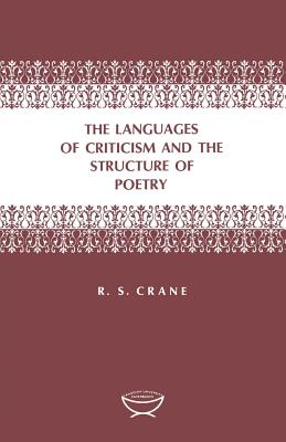 Languages of Criticism and the Structure of Poetry, RONALD S CRANE