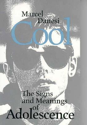Image for Cool: The Signs and Meanings of Adolescence (Toronto Studies in Semiotics and Communication)