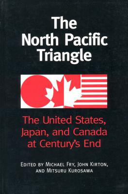 Image for The North Pacific Triangle: The United States, Japan, and Canada at Century's End