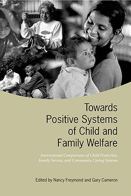 Towards Positive Systems of Child and Family Welfare: International Comparisons of Child Protection, Family Service, and Community Caring Systems (Heritage)