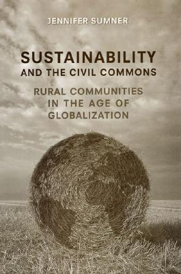 Image for Sustainability and the Civil Commons: Rural Communities in the Age of Globalization