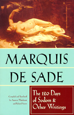The 120 Days of Sodom and Other Writings, De Sade, Marquis