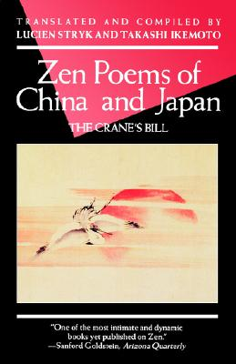 Zen Poems of China and Japan: The Crane's Bill (Evergreen Book)