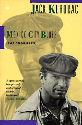 Mexico City Blues: 242 Choruses, Jack Kerouac