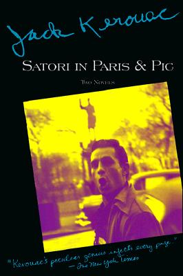 Image for Satori in Paris and Pic: Two Novels (Kerouac, Jack)