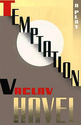 Temptation (Havel, Vaclav), Havel, Vaclav