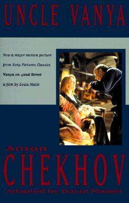 Uncle Vanya, Chekhov, Anton; Mamet, David [Adapter]