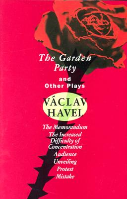 The Garden Party: and Other Plays (Havel, Vaclav), Havel, Vaclav