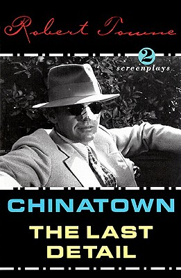 Image for Chinatown  & The Last Detail (2 Screenplays)