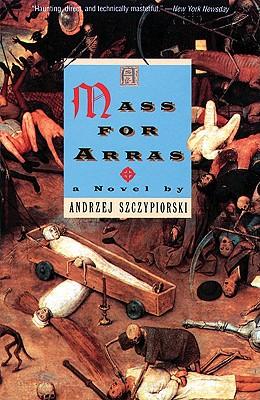 MASS FOR ARRAS A NOVEL, SZCZYPIORSKI, ANDRZEJ