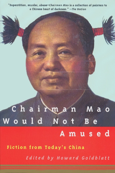 Image for Chairman Mao Would Not Be Amused: Fiction from Today's China