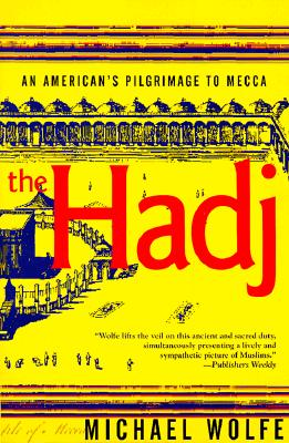 Image for The Hadj: An American's Pilgrimage to Mecca
