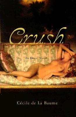 Crush: An Erotic Novel, de la Baume, Cecile