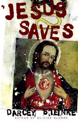 Jesus Saves, Steinke, Darcey