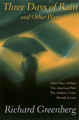 Image for Three Days of Rain and Other Plays  Three Days of Rain; The American Plan; The Author's Voice; Hurrah at Last
